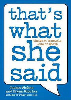 That's What She Said By Wishne, Justin/ Nicolas, Bryan