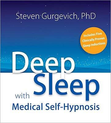 [CD] Deep Sleep With Medical Self-Hypnosis By Gurgevich, Steven, Ph.D.
